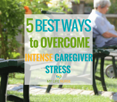 5 Best Things You Need to Know to Overcome Intense Caregiver Stress