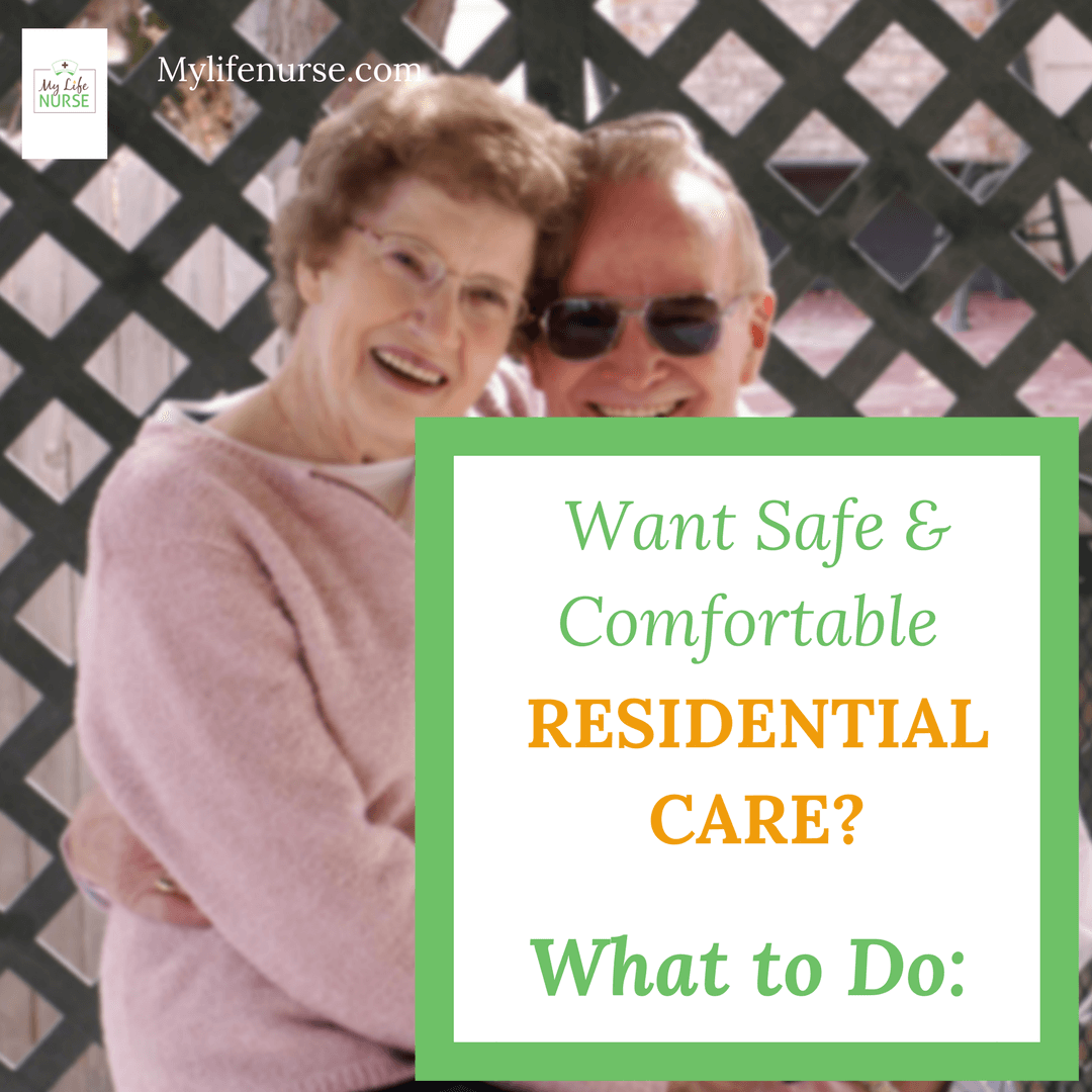Want Safe and Comfortable Residential Care? Here is What to Do!