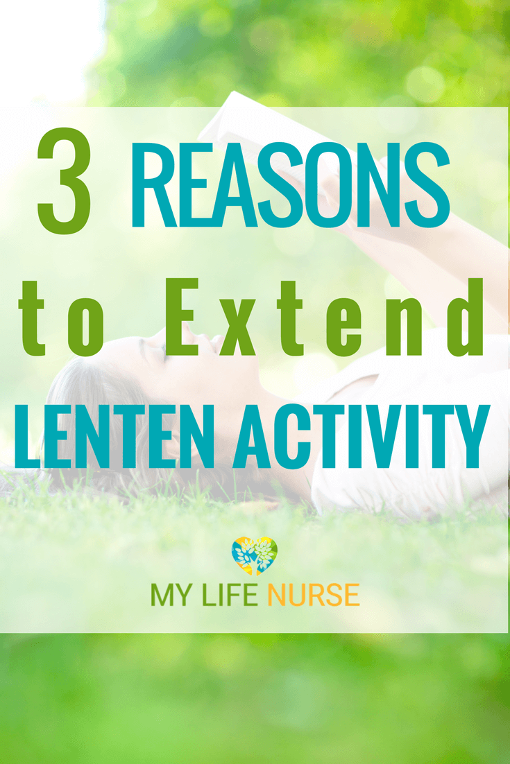 Extending Life-Changing Lenten Activities can strengthen your relationship with God, but other relationships in your life can also be improved with these activities.