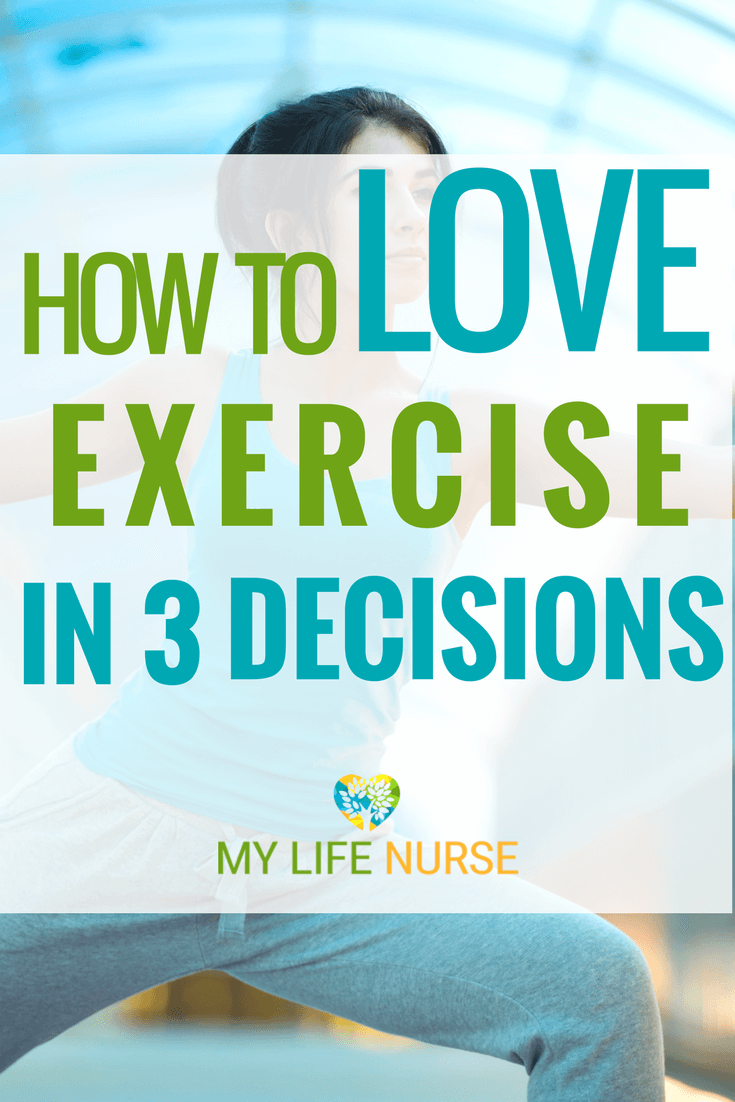 Hate to exercise? Learn how to love it in 3 easy decisions. You might be surprised what and how your remember exercise from your childhood!