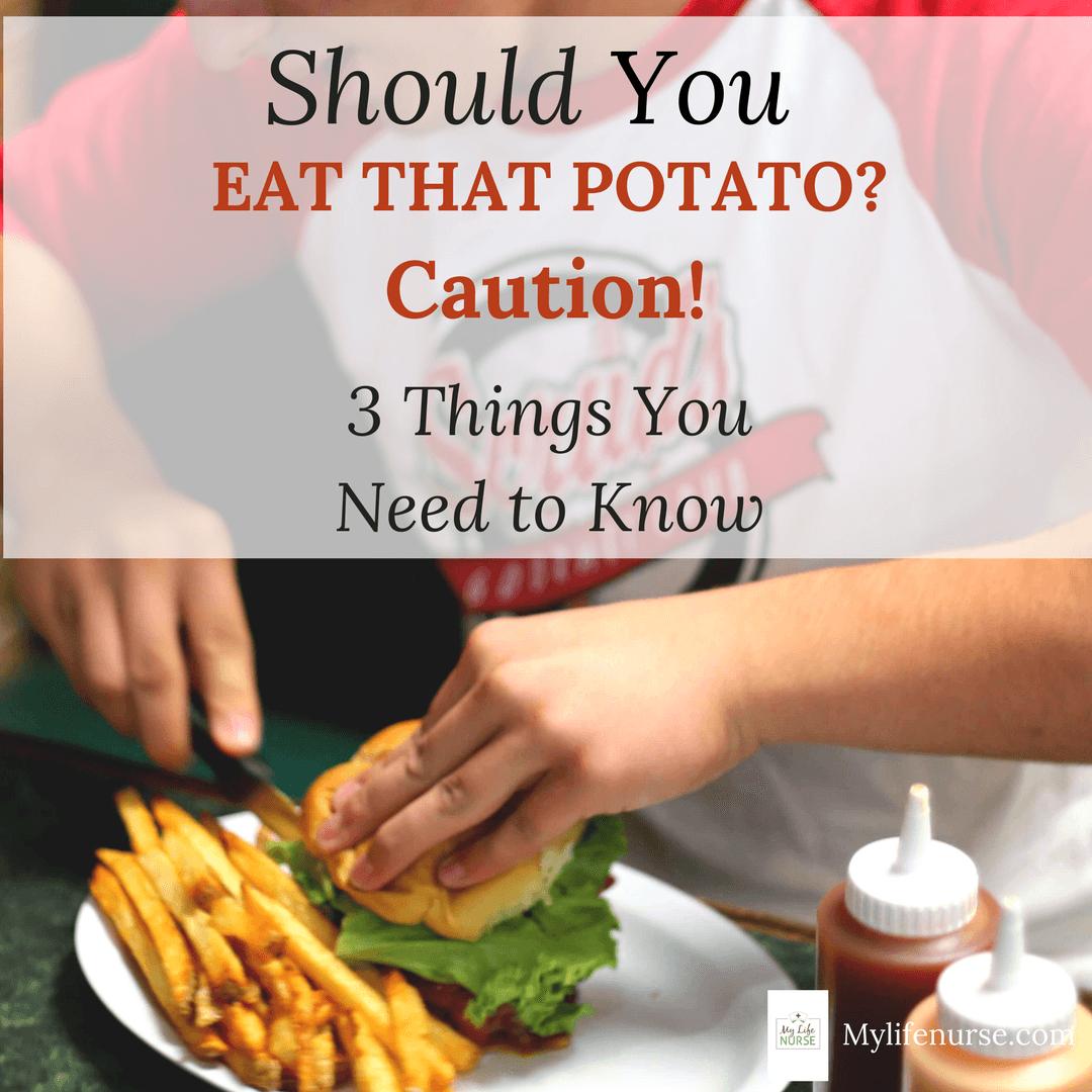 Should you eat that potato?