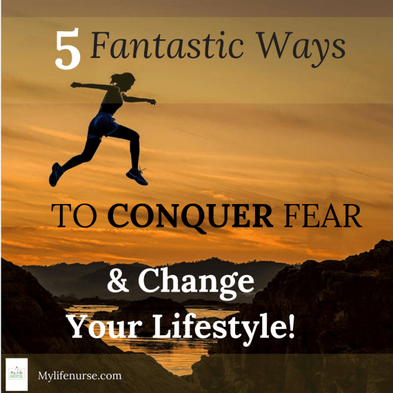 conquer fear & change your lifestyle