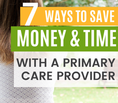 How to Save Money & Time With a Primary Care Provider