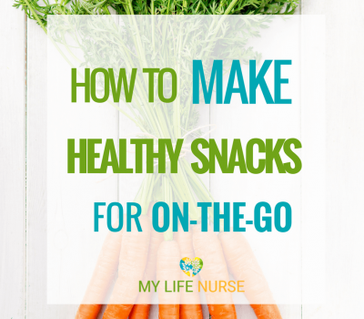 How to Make Healthy Snacks for People On-the-Go!