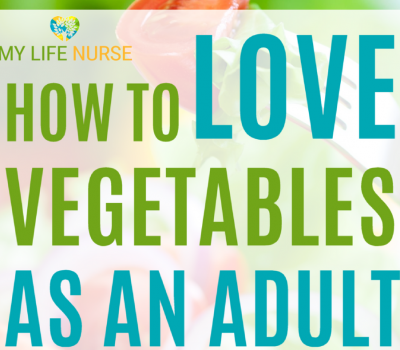 How to Love Eating Vegetables and Not Gag