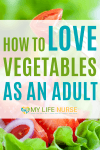 Love eating vegetables as an adult