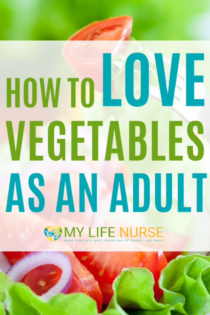 How to love vegetables as an adult