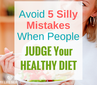 Avoid 5 Silly Mistakes When People Judge Your Healthy Diet