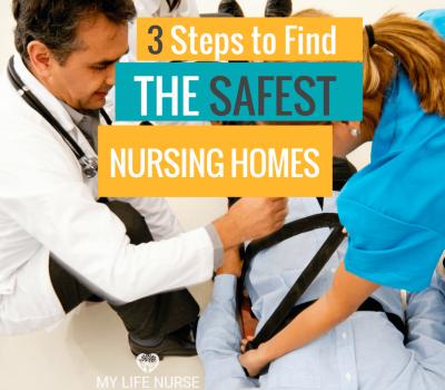 3 Steps to Find the Safest Nursing Homes!