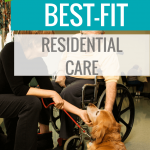 How to Choose Best-Fit Residential Care: 3 Questions to Ask