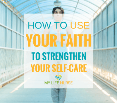 Use faith to strengthen your self-care