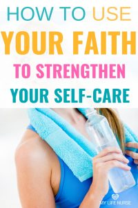How to Use your faith to strengthen your self-care