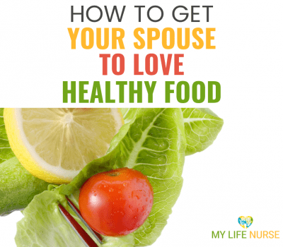 Do You Know How to Get Your Spouse to Love Healthy Food?