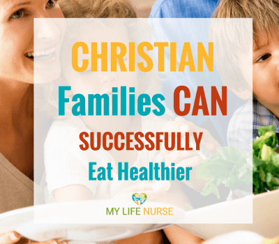 How to Start Eating Healthy: 5 Reasons Christian Families Can Succeed