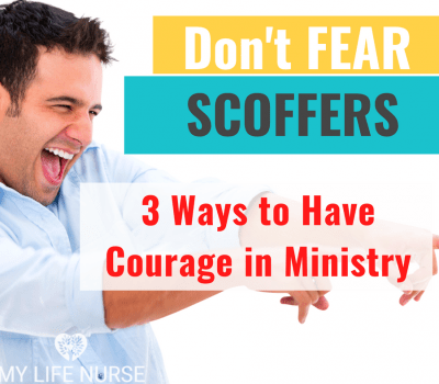 Don't Fear Scoffers – 3 Ways They Give Us Courage in Ministry
