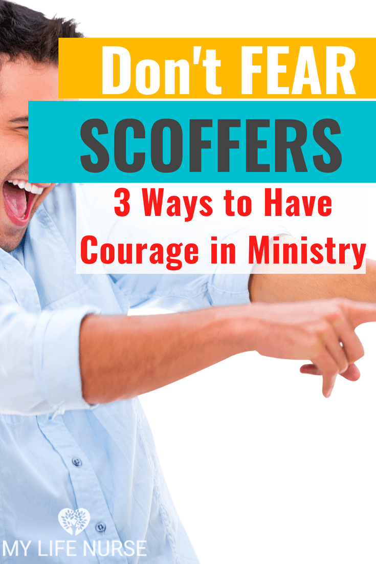 Don't fear scoffers|courage in ministry|confidence in ministery|using gifts and service in ministry|mean people in ministry|mocking in ministry|tips and ideas to have courage in ministry.