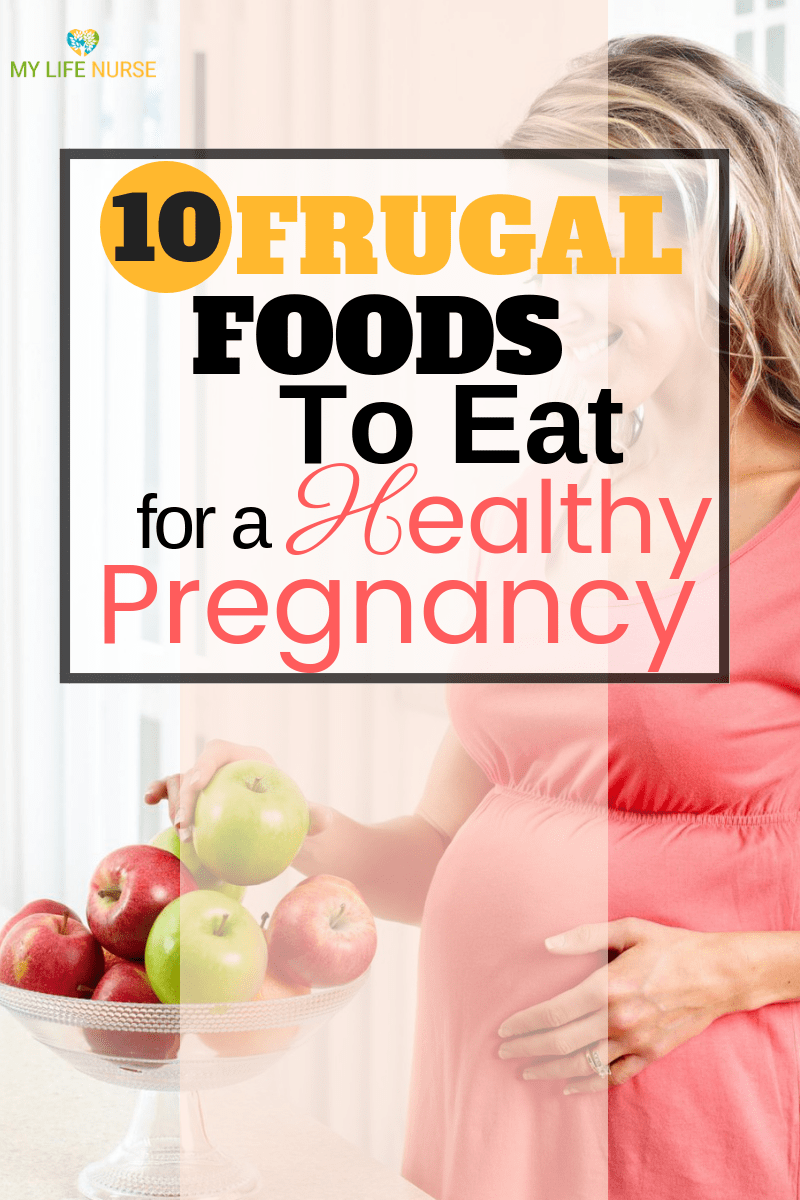 10 Frugal Foods to Eat for a Healthy Pregnancy and Baby