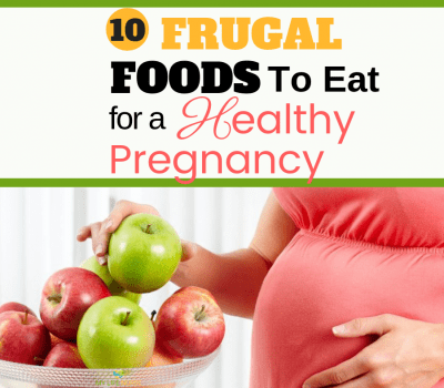 f 10 Frugal Foods to Eat for a Healthy Pregnancy and Baby