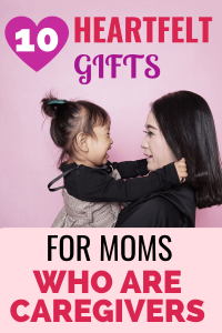 mom & child - Heartfelt gifts for moms who are caregivers