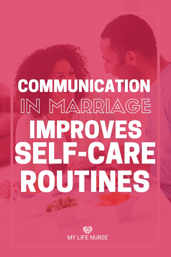 Communication in marriage improves selfcare routines p