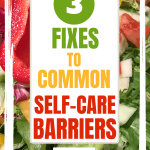 Veggie salad - 3 common thought barriers to maintaining self-care