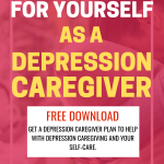 Care for Yourself as a depression caregiver