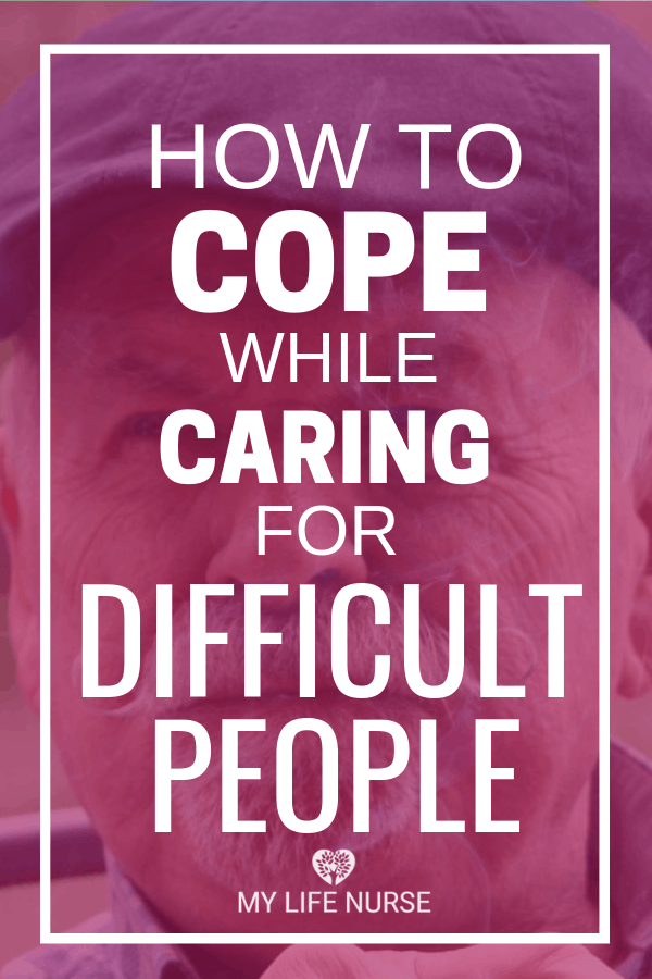 Cope While Caring for Difficult People - Grumpy Man