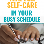 How to Find Time for Self-care in Your Busy Schedule