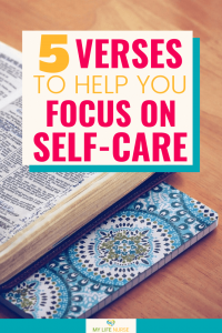 5 Verses to Help You Focus on Self-care - bible w blue notebook