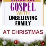Living the Gospel with unbelieving family