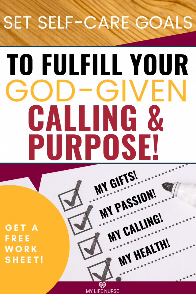 Set self-care goals for your God-given calling and purpose