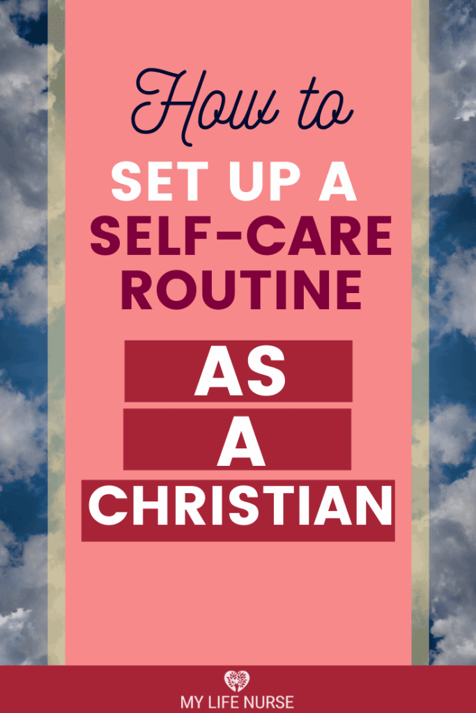 How to Set Up a Self-care Routine as a Christian