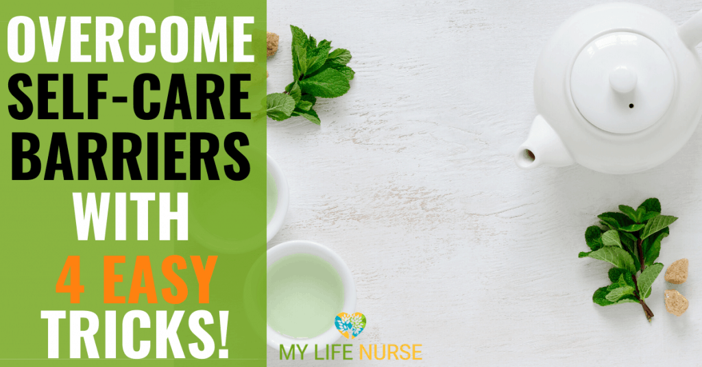 tea pot and mint leaves - Overcome Self-care Barriers with 4 Easy Tricks