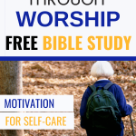 Be Well Through Worship Free Bible Study elderly lady in blue sweater walking in woods