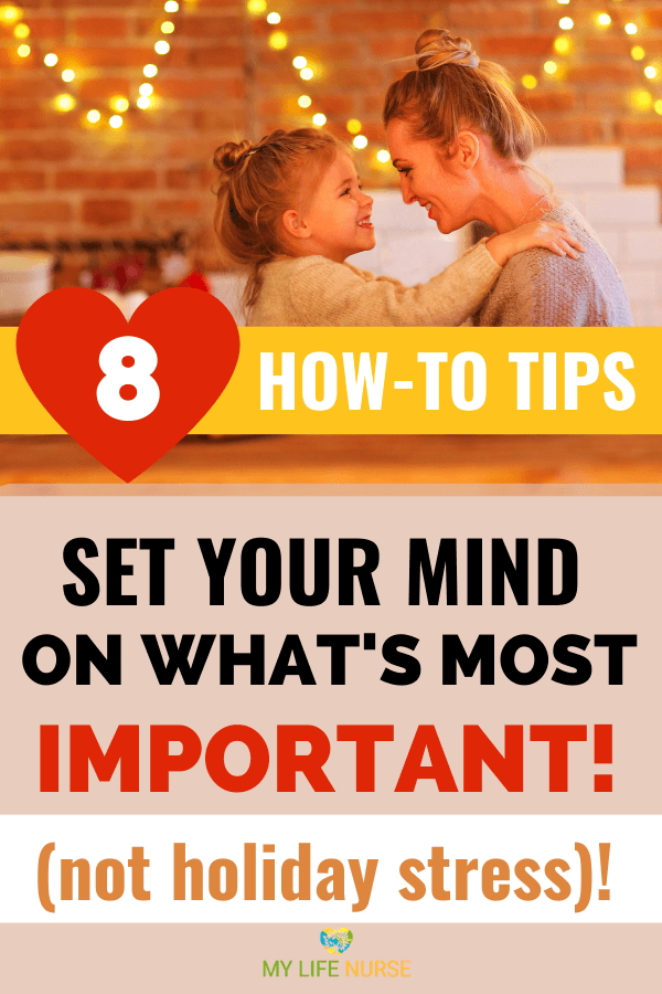 Child looking into eyes of mom smiling - how to set your mind on what's most important (not holiday stress!)
