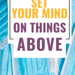 surgical masks - How to Set Your Mind on Things Above