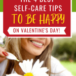 Woman smiling pulling petal off white flower - Best self-care tips to be happy on valentines day